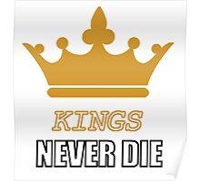 Kings never die Poster