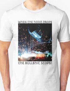 When the Hood Drops, the Bullshit Stops! T-Shirt