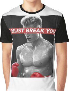 I MUST BREAK YOU Graphic T-Shirt