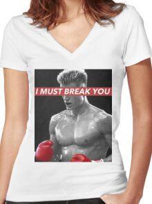 I MUST BREAK YOU Women's Fitted V-Neck T-Shirt