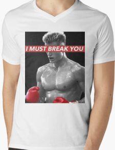 I MUST BREAK YOU Mens V-Neck T-Shirt