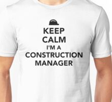 Keep calm I'm a construction manager Unisex T-Shirt