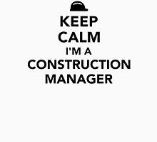 Keep calm I'm a construction manager Unisex T-Shirt
