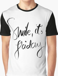 Smile It Is Friday motivational message Graphic T-Shirt