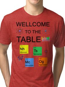 Periodic Table new elements: Nihonium, Tennessine, Moscovium, Oganesson Tri-blend T-Shirt