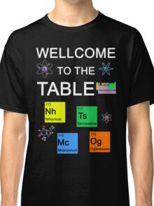 Periodic Table new elements: Nihonium, Tennessine, Moscovium, Oganesson (B) Classic T-Shirt