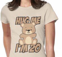 Hug me I'm 20 Womens Fitted T-Shirt
