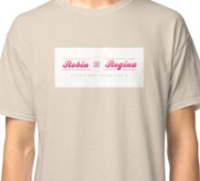 Robin & Regina Classic T-Shirt