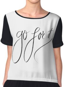 Go For It motivational message Chiffon Top