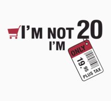 I'm not 20 I'm 19,95 with tax T-Shirt
