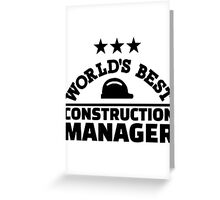World's best construction manager Greeting Card