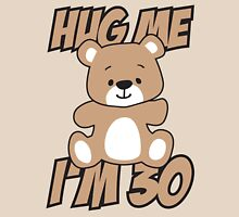 Hug me I'm 30 Womens Fitted T-Shirt
