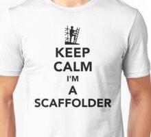 Keep calm I'm a scaffolder Unisex T-Shirt