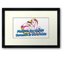 Plastic In the Streets Sarcastic In the Sheets Unicorn Framed Print