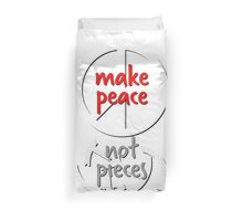 make peace not pieces white red Duvet Cover