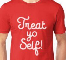 Treat Yo Self T-Shirt Unisex T-Shirt