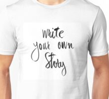 Write Your Own Story Unisex T-Shirt