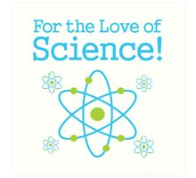 For the Love of Science Atom Art Print