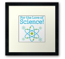For the Love of Science Atom Framed Print