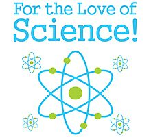 For the Love of Science Atom Photographic Print