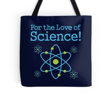 For the Love of Science Atom Tote Bag