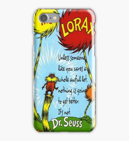 The Lorax Unless Some One Like You iPhone Case/Skin