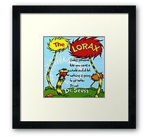 The Lorax Unless Some One Like You Framed Print