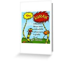 The Lorax Unless Some One Like You Greeting Card