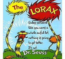 The Lorax Unless Some One Like You Photographic Print
