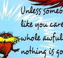The Lorax Unless Some One Like You Sticker