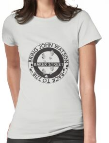 Bring John Watson Back to 221b Womens Fitted T-Shirt