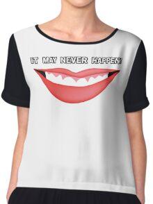 Smile, it may never happen! Women's Chiffon Top