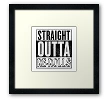 Straight Outta Re-Rolls (invert) Framed Print