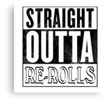Straight Outta Re-Rolls (invert) Canvas Print