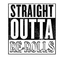 Straight Outta Re-Rolls (invert) Photographic Print