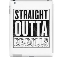 Straight Outta Re-Rolls (invert) iPad Case/Skin