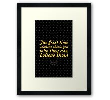 "The firt time someone shows... ""maya angelou"" Inspirational Quote Framed Print"