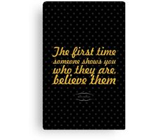 """The firt time someone shows... """"maya angelou"""" Inspirational Quote Canvas Print"""