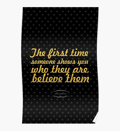 """The firt time someone shows... """"maya angelou"""" Inspirational Quote Poster"""