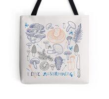 I love mushrooming! Tote Bag