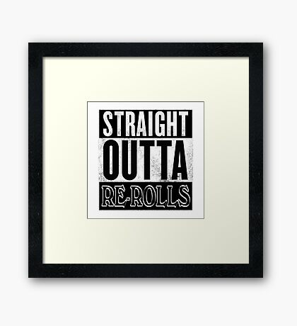 Straight Outta Re-Rolls Framed Print