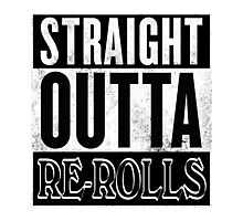 Straight Outta Re-Rolls Photographic Print