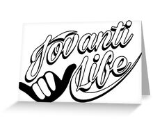 jovanti life shaka Greeting Card
