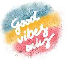 Good vibes only by ywanka