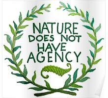 Nature Does Not Have Agency- Ana's Design Poster