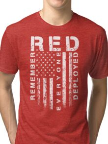 Red Friday - Remember Everyone Deployed Tri-blend T-Shirt