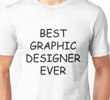 Best Graphic Designer Ever T-Shirt Unisex T-Shirt
