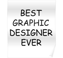 Best Graphic Designer Ever T-Shirt Poster