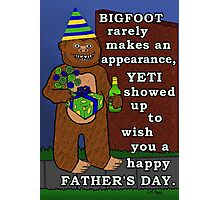 Funny Father's Day Bigfoot Yeti Pun for Dad Photographic Print
