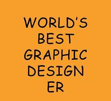 World's Best Graphic Designer T-Shirt Unisex T-Shirt